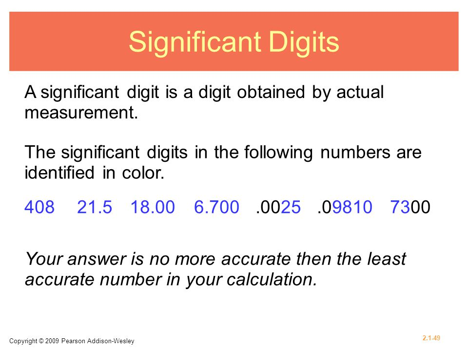 Significant Digits A significant digit is a digit obtained by actual measurement.