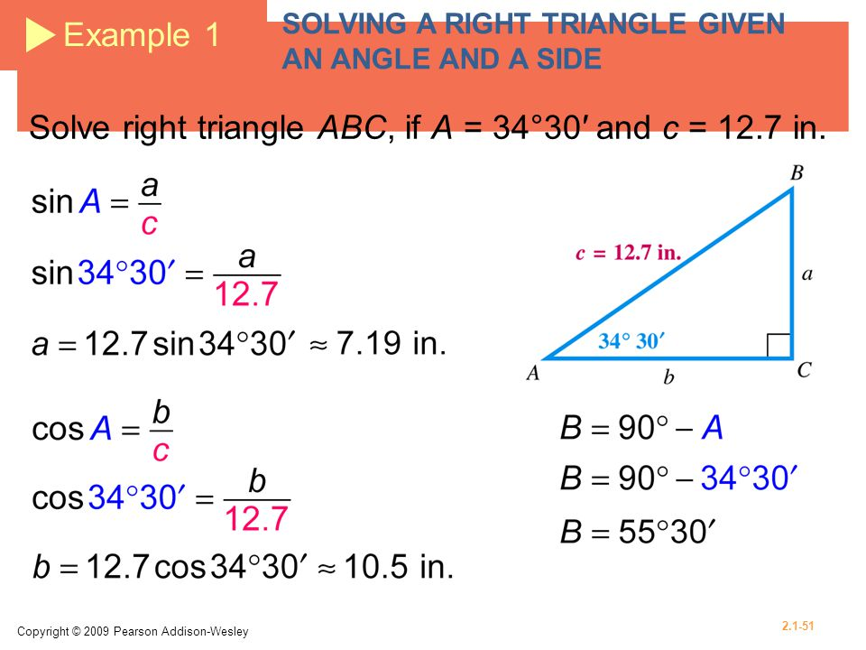Solve right triangle ABC, if A = 34°30′ and c = 12.7 in.