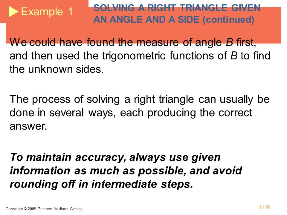 Example 1 SOLVING A RIGHT TRIANGLE GIVEN AN ANGLE AND A SIDE (continued)