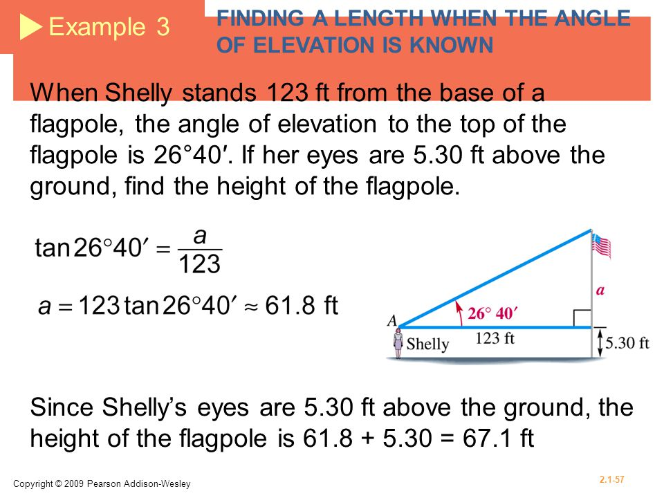 Example 3 FINDING A LENGTH WHEN THE ANGLE OF ELEVATION IS KNOWN.