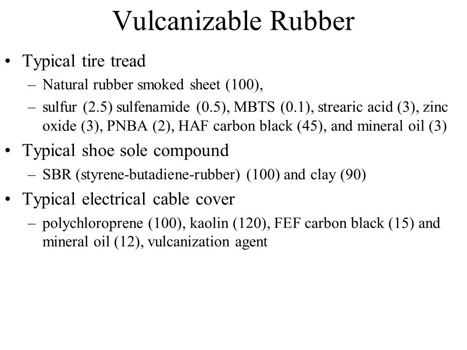 Vulcanizable Rubber Typical tire tread Typical shoe sole compound