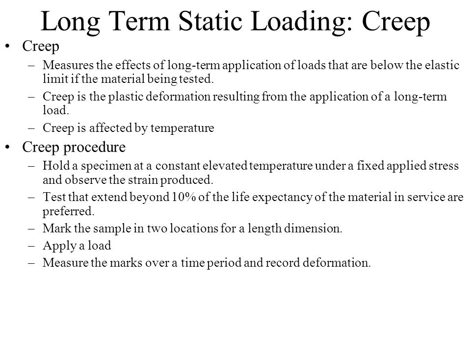 Long Term Static Loading: Creep