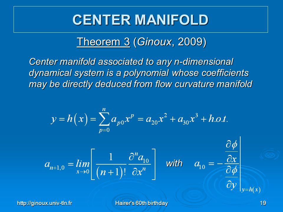 CENTER MANIFOLD Theorem 3 (Ginoux, 2009)