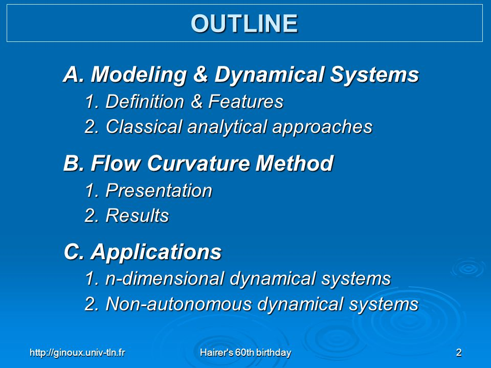 OUTLINE A. Modeling & Dynamical Systems B. Flow Curvature Method