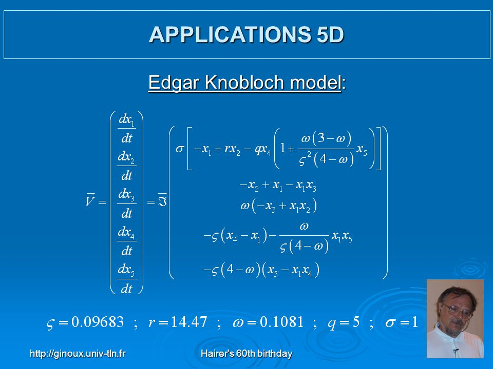 APPLICATIONS 5D Edgar Knobloch model: http://ginoux.univ-tln.fr