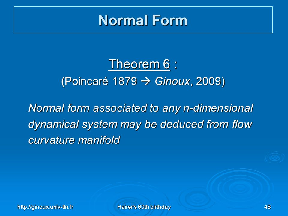 Normal Form Theorem 6 : (Poincaré 1879  Ginoux, 2009)