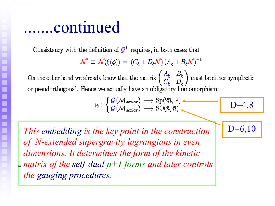 .......continued D=4,8. D=6,10. This embedding is the key point in the construction. of N-extended supergravity lagrangians in even.