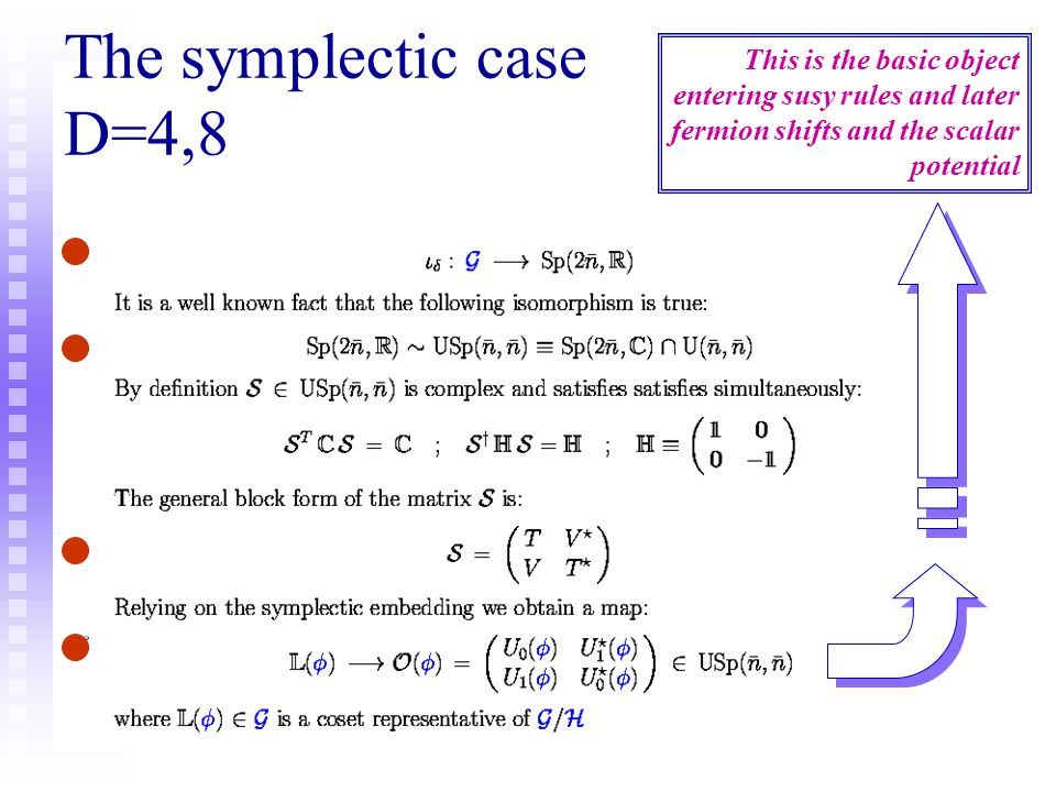 The symplectic case D=4,8 This is the basic object entering susy rules and later fermion shifts and the scalar potential.