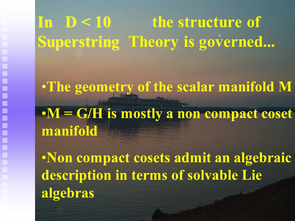 In D < 10 the structure of Superstring Theory is governed...