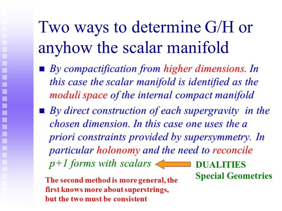 Two ways to determine G/H or anyhow the scalar manifold