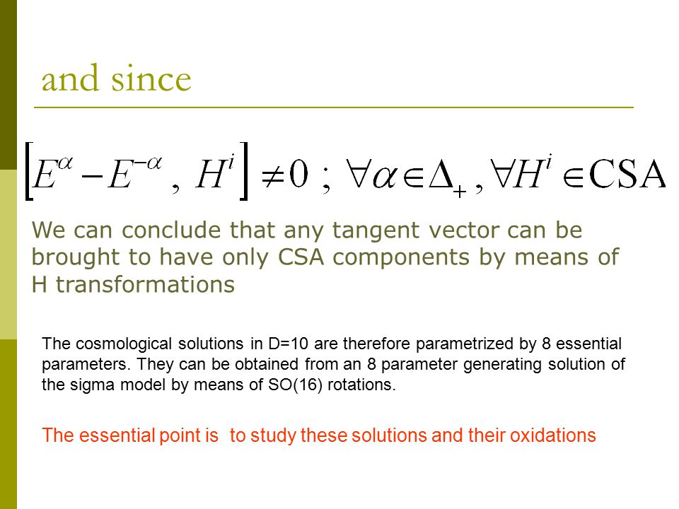 and since We can conclude that any tangent vector can be brought to have only CSA components by means of H transformations.