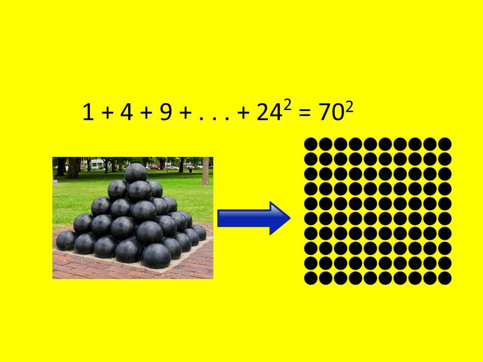 1 + 4 + 9 + . . . + 242 = 702