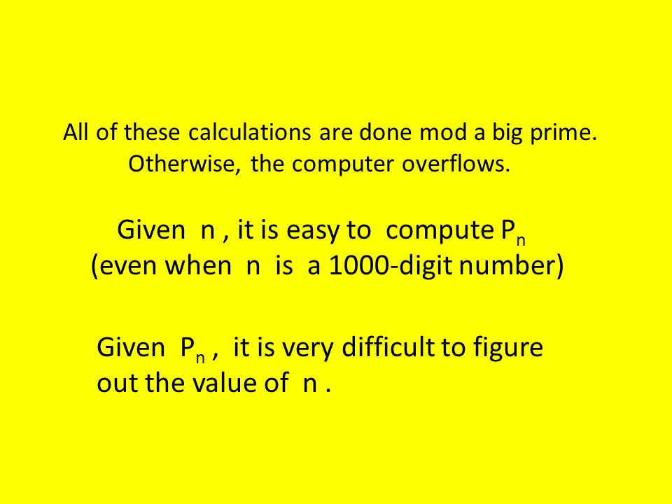 Given n , it is easy to compute Pn