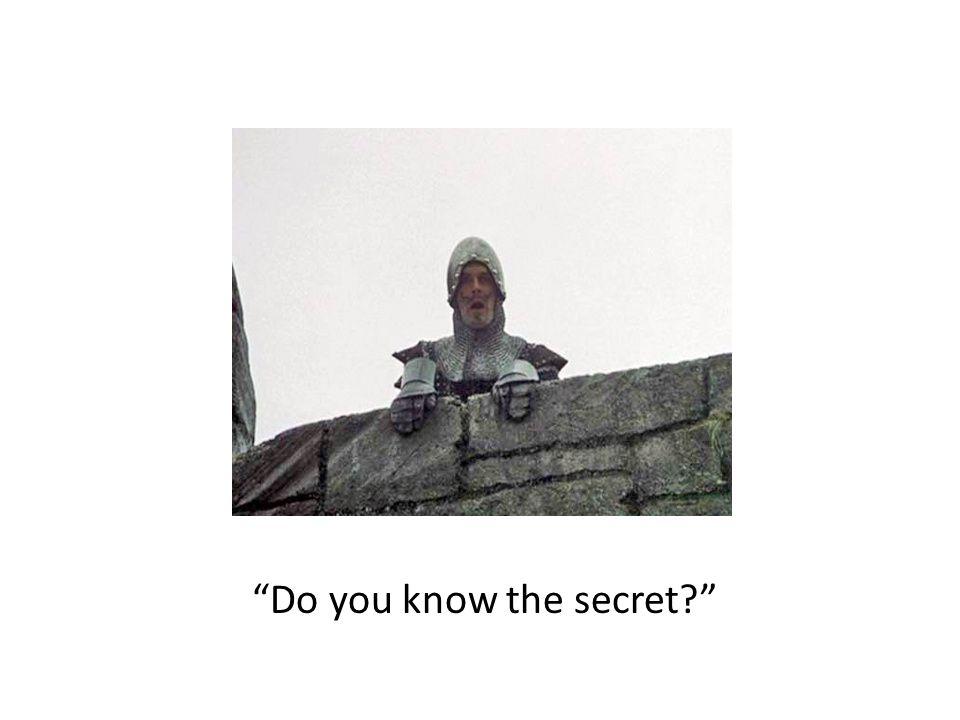Do you know the secret
