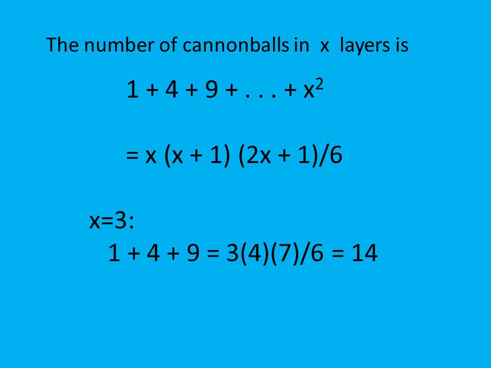 The number of cannonballs in x layers is