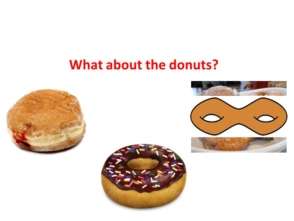 What about the donuts