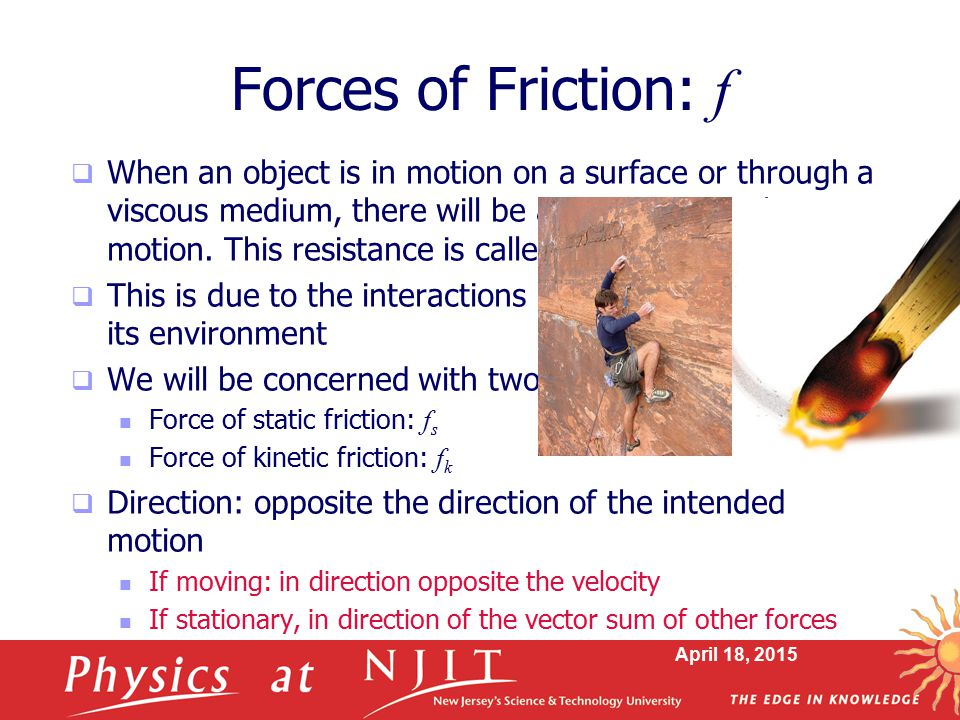 Forces of Friction: f