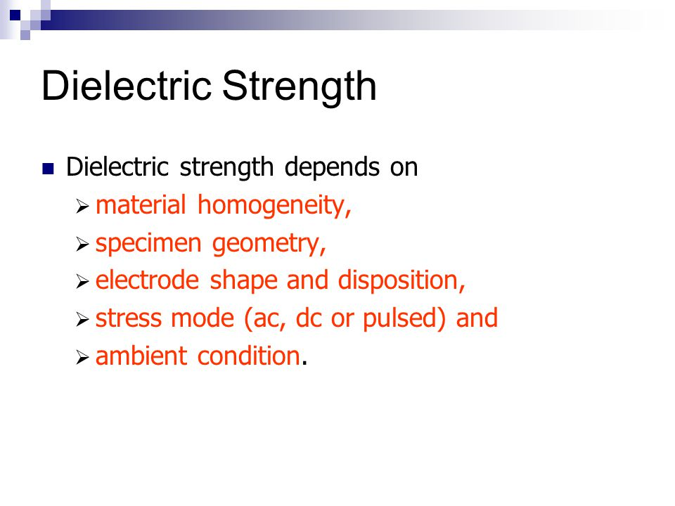 Dielectric Strength Dielectric strength depends on