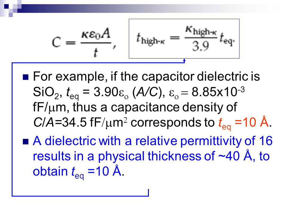 For example, if the capacitor dielectric is SiO2, teq = 3