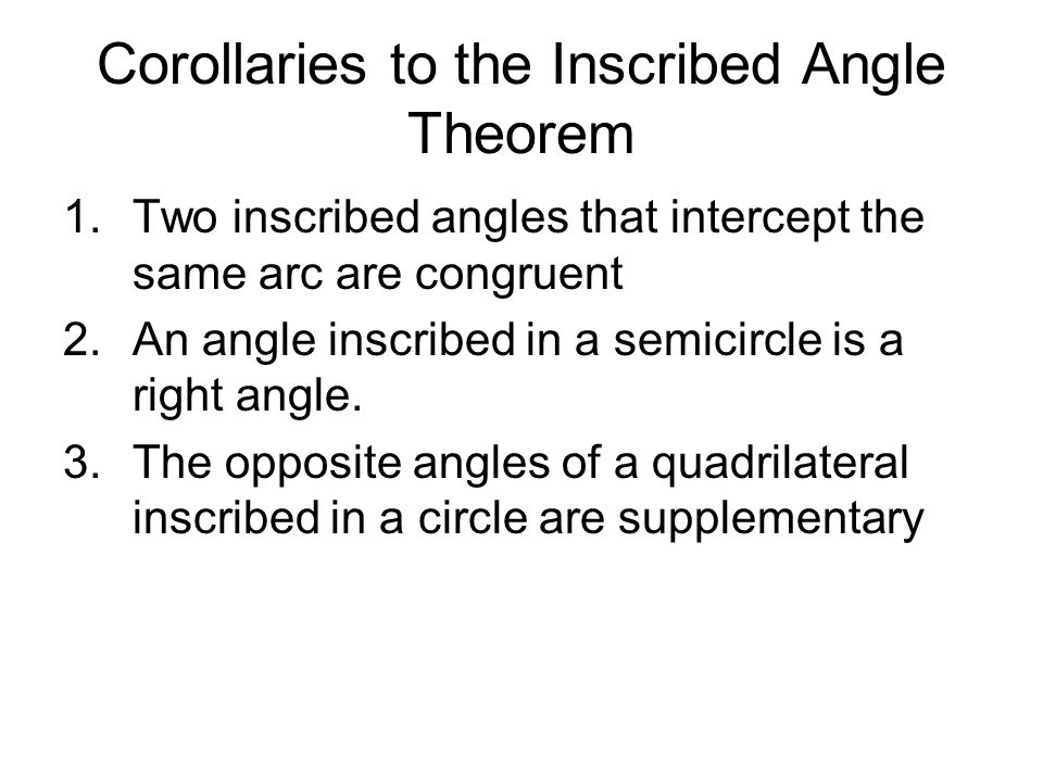 Corollaries to the Inscribed Angle Theorem