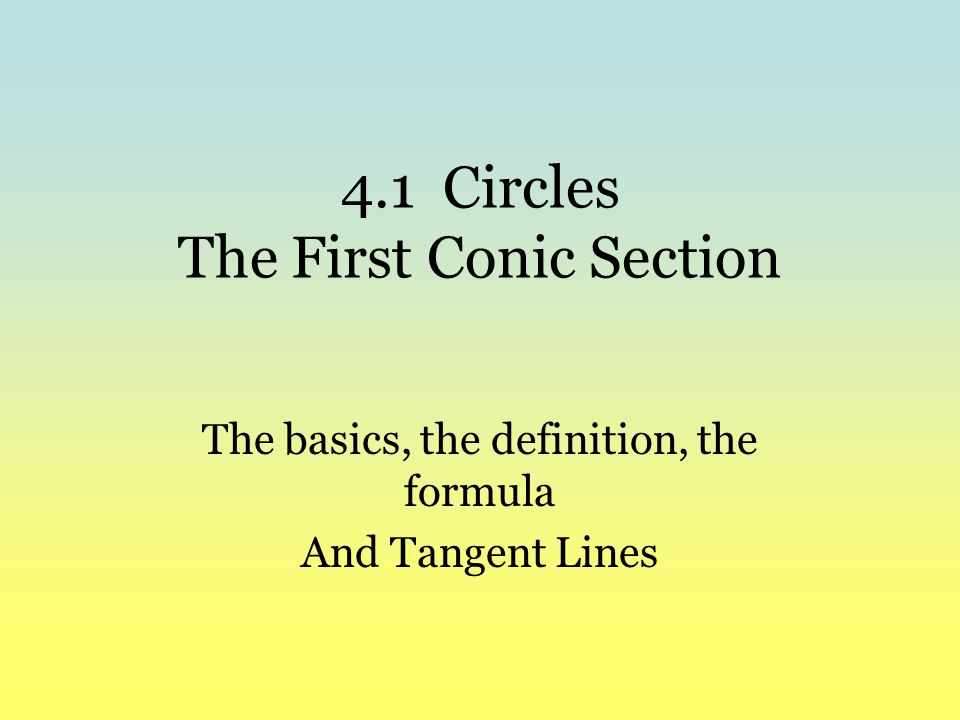 4.1 Circles The First Conic Section