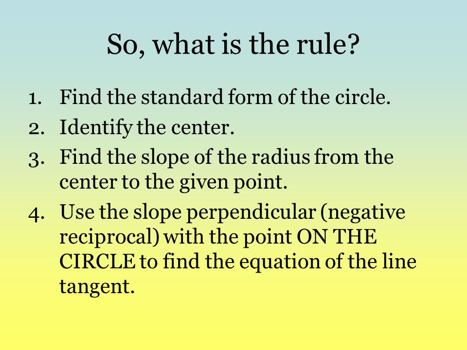 So, what is the rule Find the standard form of the circle.