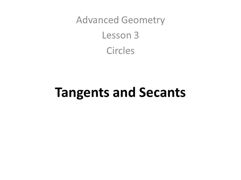 Advanced Geometry Lesson 3 Circles