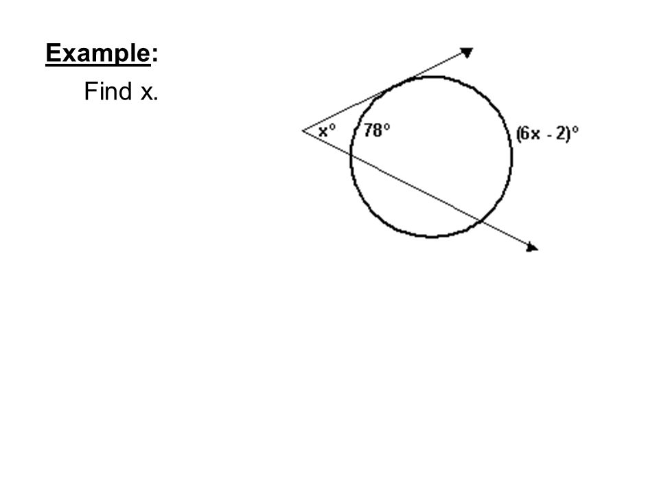 Example: Find x. Find x.