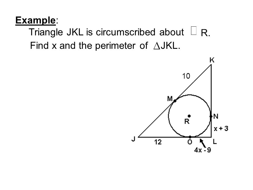 Triangle JKL is circumscribed about R. Find x and the perimeter of