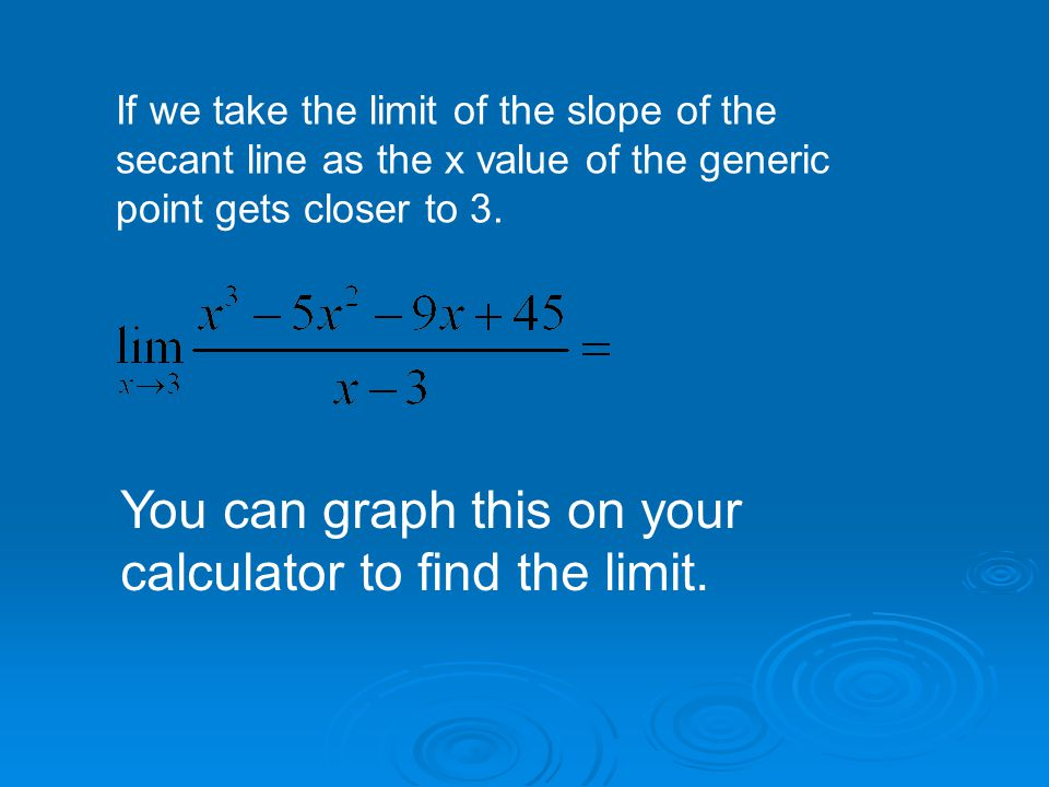 You can graph this on your calculator to find the limit.