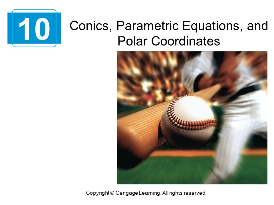 10 Conics, Parametric Equations, and Polar Coordinates