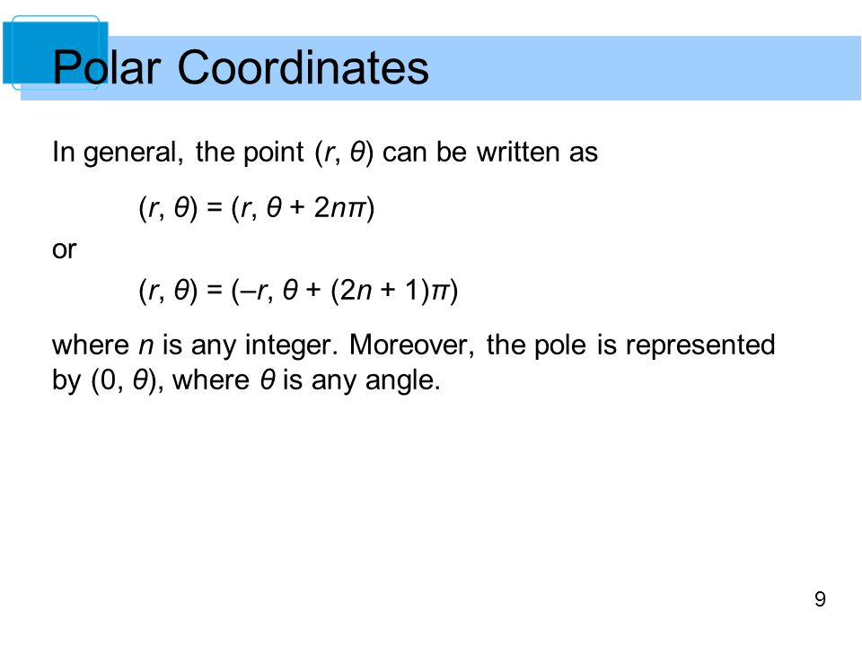 Polar Coordinates In general, the point (r, θ) can be written as