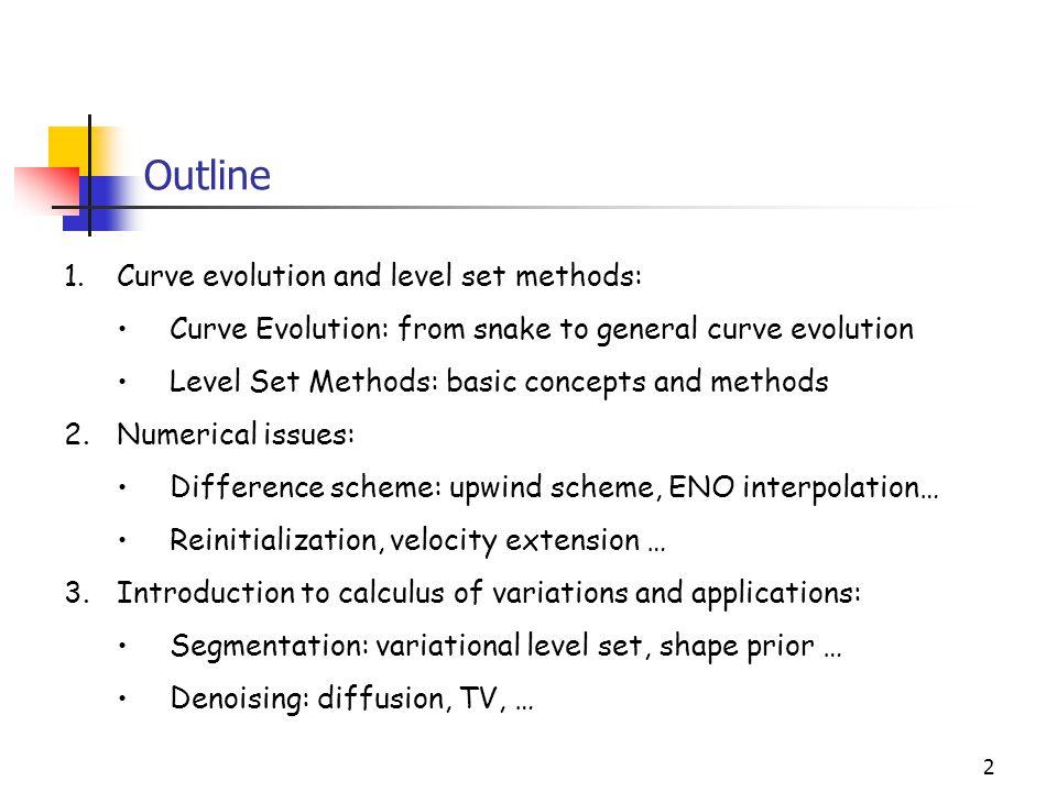 Outline Curve evolution and level set methods: