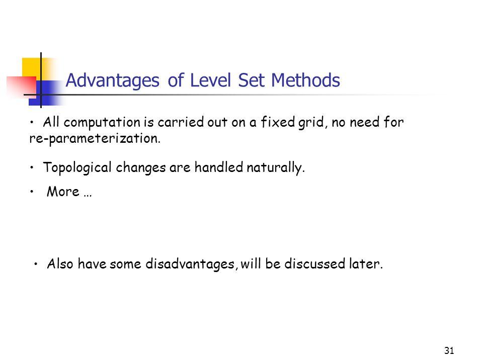 Advantages of Level Set Methods