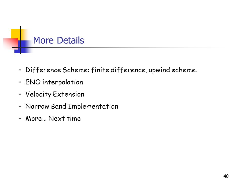 More Details Difference Scheme: finite difference, upwind scheme.