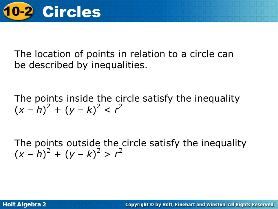 The location of points in relation to a circle can be described by inequalities.