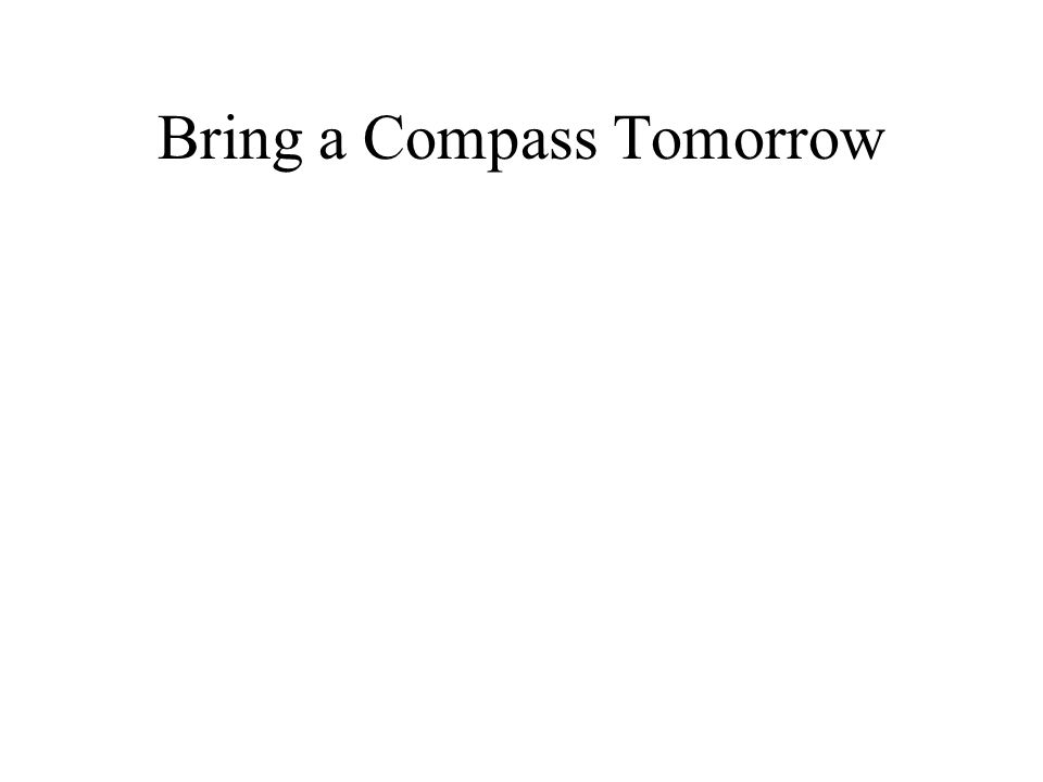 Bring a Compass Tomorrow