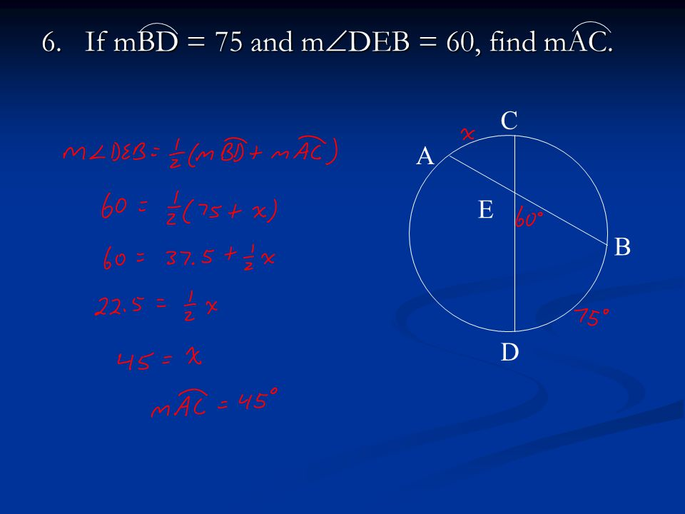 6. If mBD = 75 and mDEB = 60, find mAC.