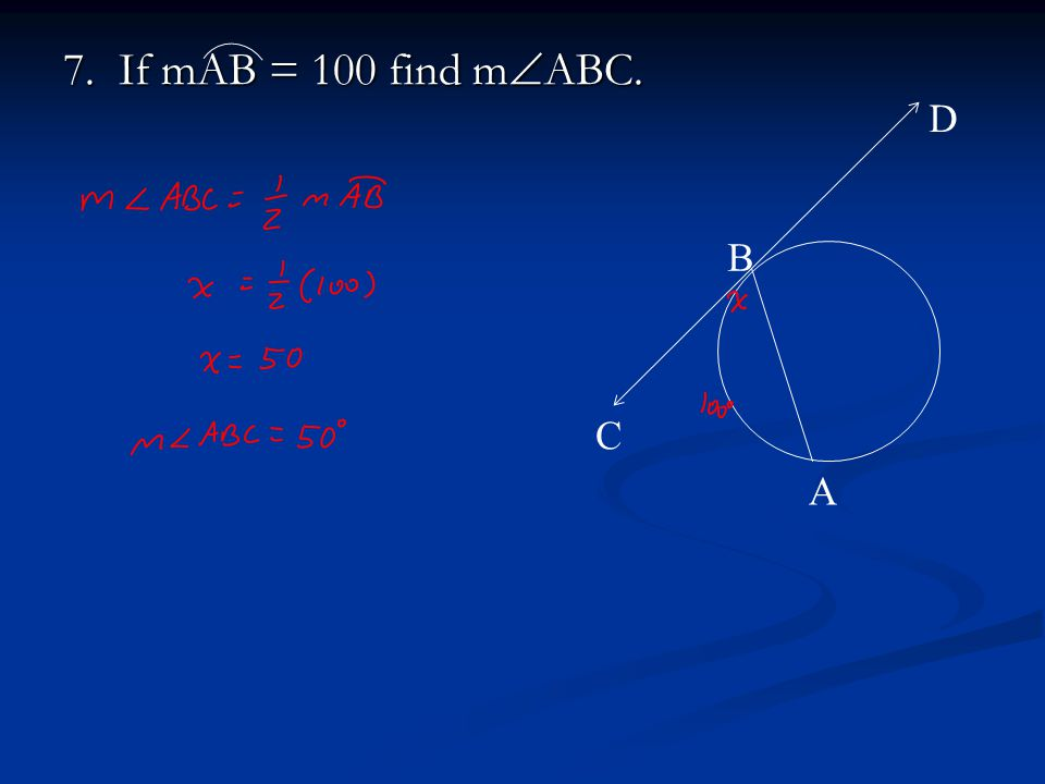 7. If mAB = 100 find mABC. A B C D