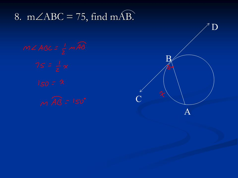8. mABC = 75, find mAB. A B C D