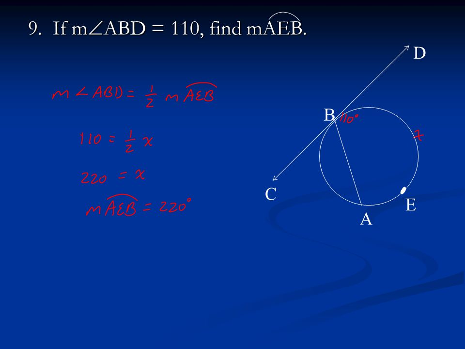 9. If mABD = 110, find mAEB. A B C D E