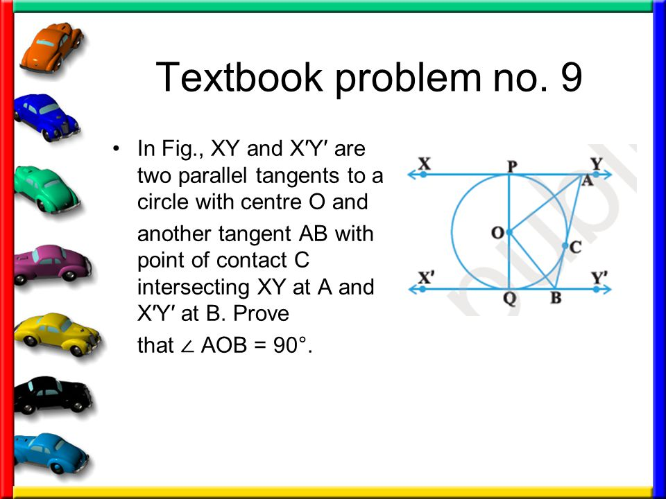 Textbook problem no. 9 In Fig., XY and X′Y′ are two parallel tangents to a circle with centre O and.