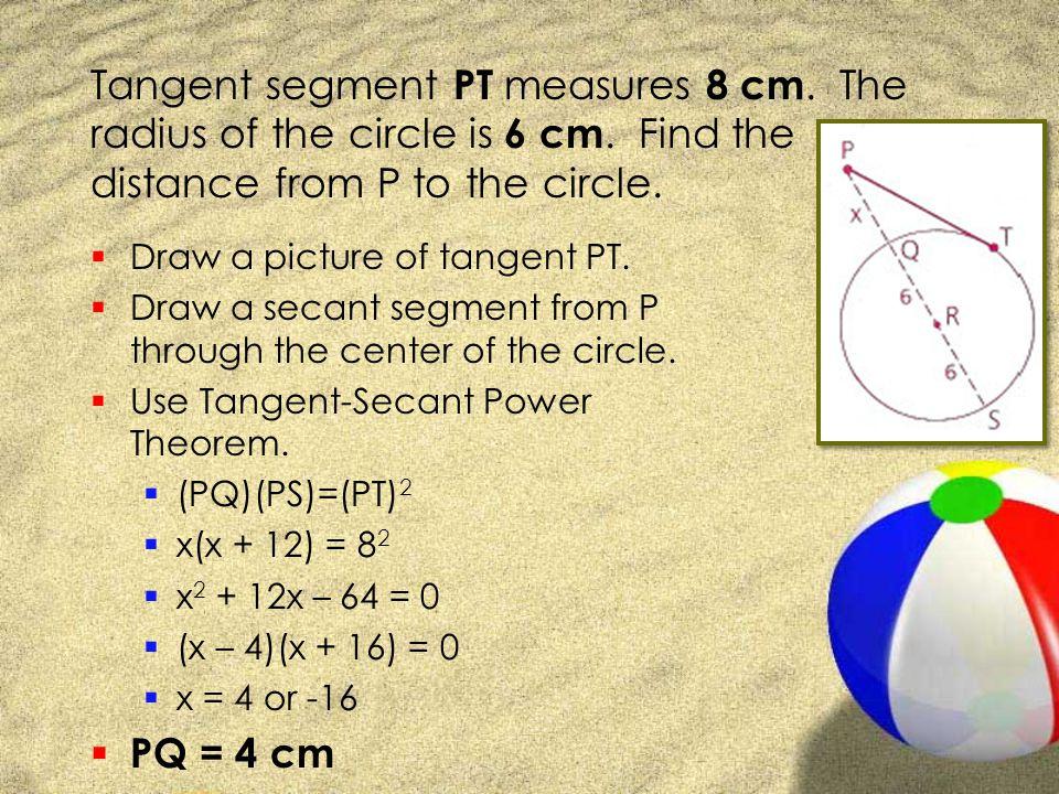 Tangent segment PT measures 8 cm. The radius of the circle is 6 cm