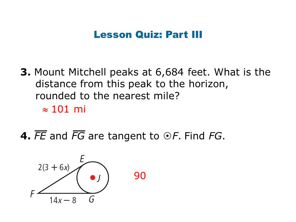 Lesson Quiz: Part III 3. Mount Mitchell peaks at 6,684 feet. What is the distance from this peak to the horizon, rounded to the nearest mile