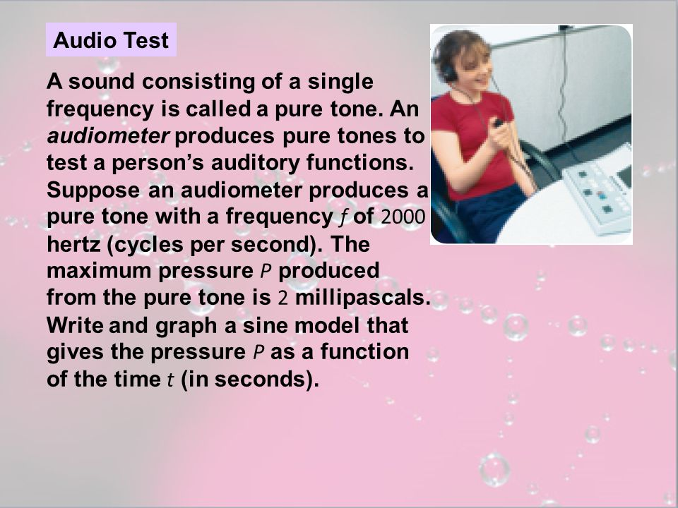 A sound consisting of a single frequency is called a pure tone