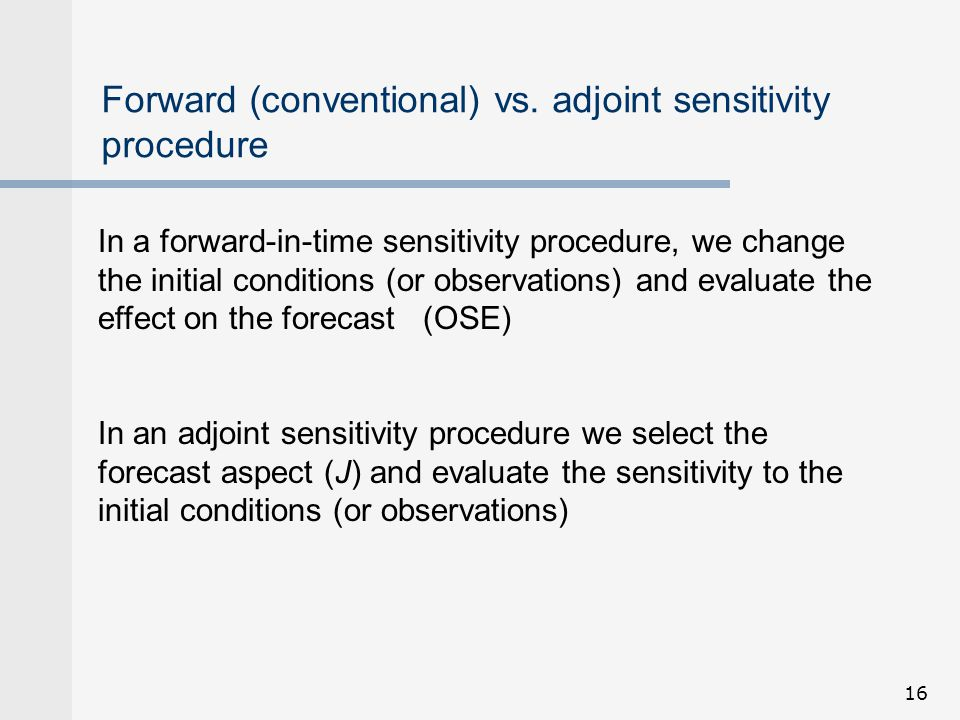Forward (conventional) vs. adjoint sensitivity procedure