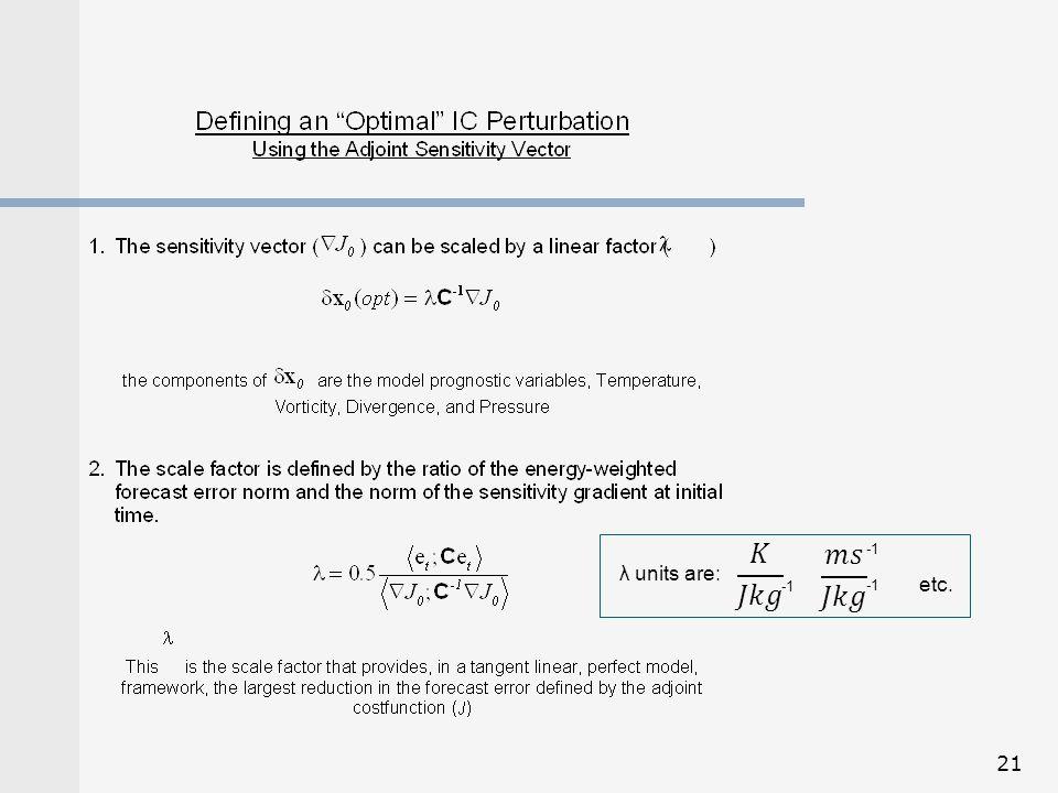 𝐾 𝐽𝑘𝑔 -1 𝑚𝑠 𝐽𝑘𝑔 λ units are: -1 -1 etc.