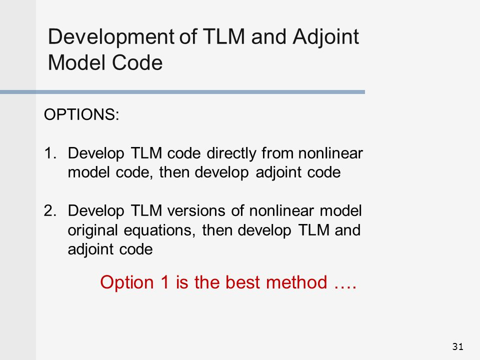 Development of TLM and Adjoint Model Code