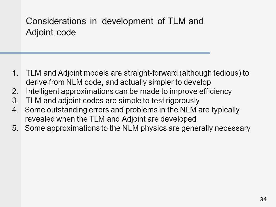Considerations in development of TLM and Adjoint code
