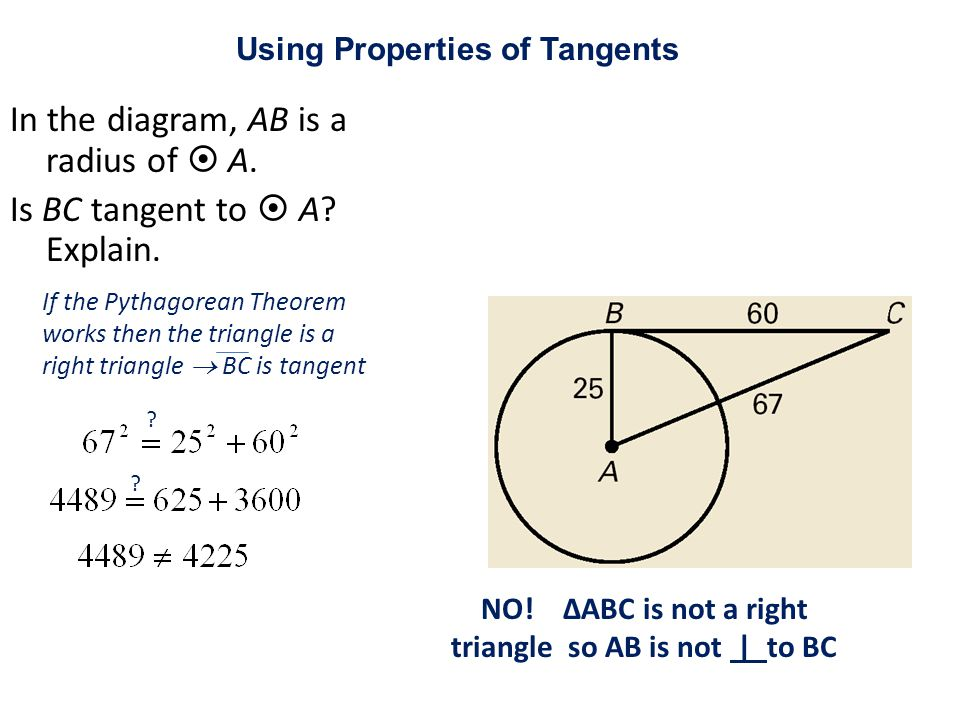 In the diagram, AB is a radius of  A. Is BC tangent to  A Explain.
